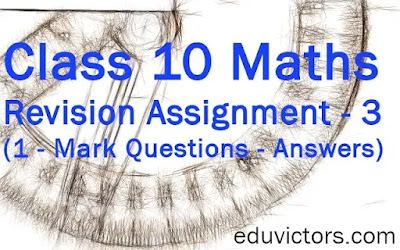 Class 10 Maths - Revision Assignment - 3 (1 - Mark Questions - Answers) (#class10Maths)(#cbse2020)(#eduvictors)
