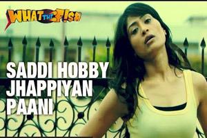 Saddi Hobby Jhappiyan Paani
