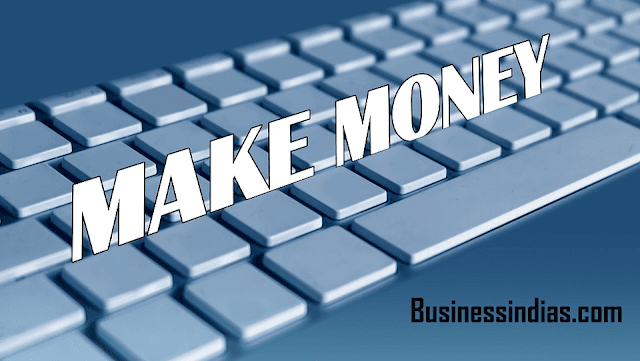 How To Make Money Online - ऑनलाइन पैसे कैसे कमाएं