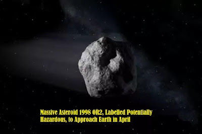 Massive Asteroid 1998 OR2 Approach Earth in April