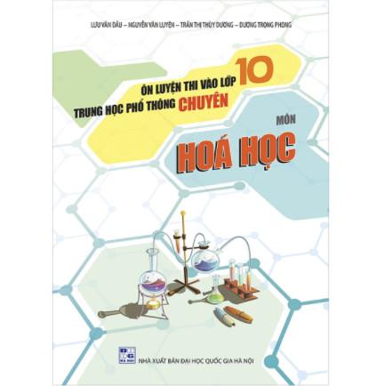 Ôn Luyện Thi Vào Lớp 10 THPT Chuyên Môn Hóa Học ebook PDF-EPUB-AWZ3-PRC-MOBI