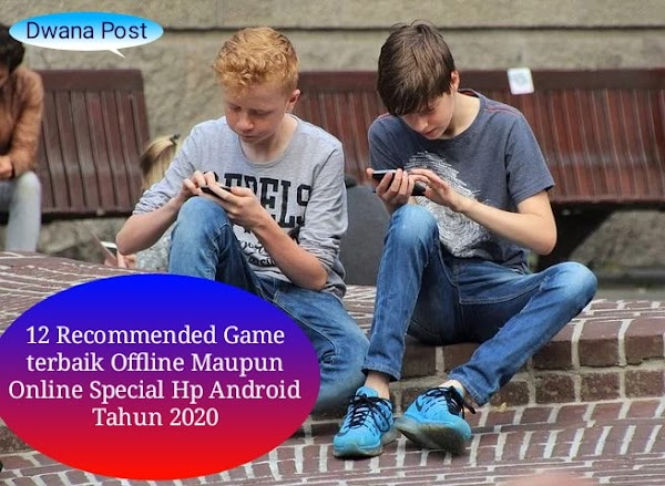 12 Recommended Game terbaik Offline Maupun Online Special Hp Android Tahun 2020
