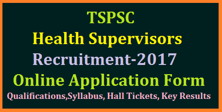 TSPSC Health Supervisors Recruitment Notification 2017 Qualifications Syllabus Online Application Form