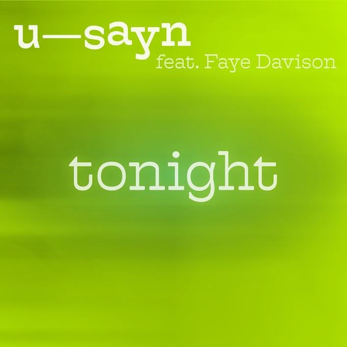 "U-SAYN FEATURING FAYE DAVISON ON HIGHLY ANTICIPATED NEW SINGLE ""TONIGHT"""