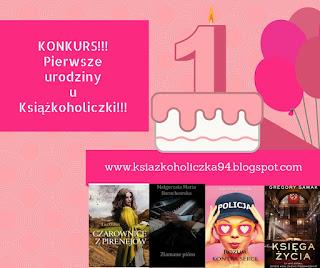 KONKURS: Pierwsze urodziny bloga!
