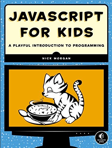 Javascript For Kids the javascript book for beginners