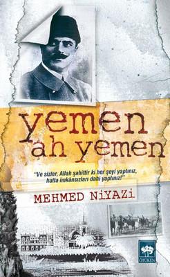 Mehmed Niyazi - Yemen Ah! Yemen