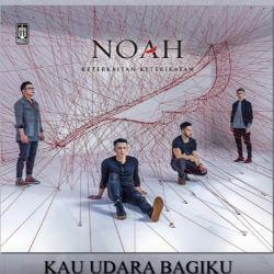 Lirik Lagu Noah - Kau Udara Bagiku