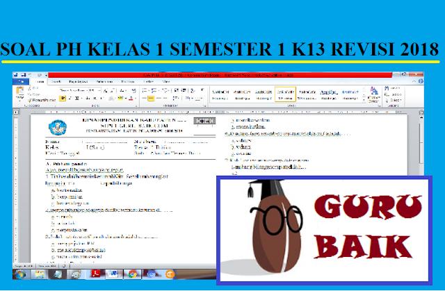 Soal PH Kelas 1 Semester 1 Kurikulum 2013 Revisi 2018