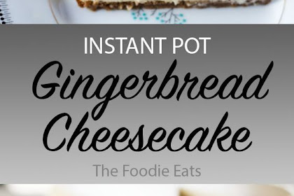 Gingerbread Cheesecake in the Instant Pot