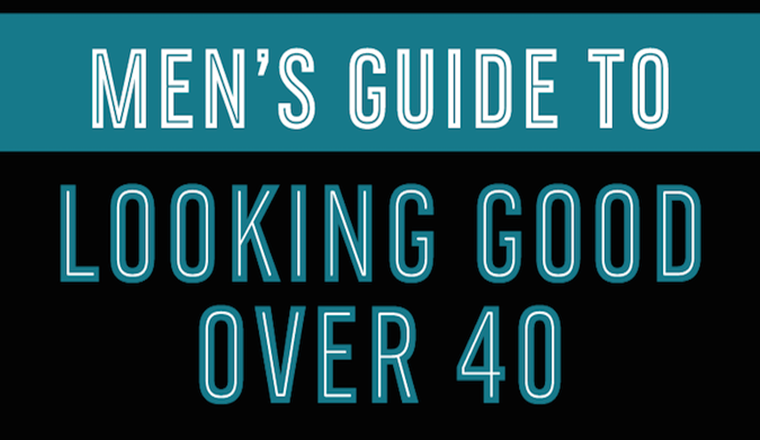 Men's guide to looking good over 40 #infographic