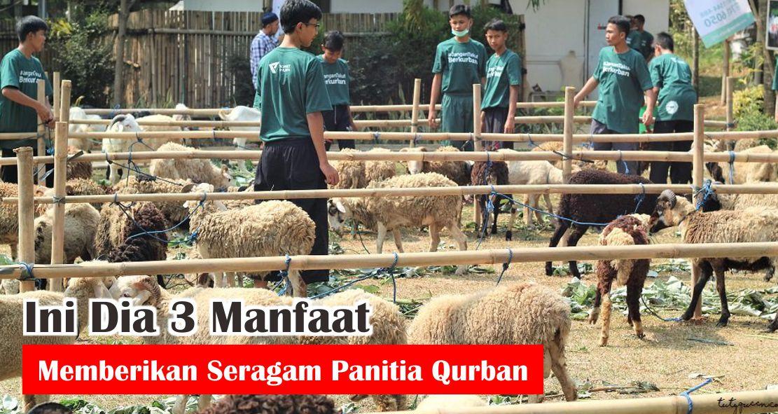 Ini Dia 3 Manfaat Memberikan Seragam Panitia Qurban Saat Idul Adha !