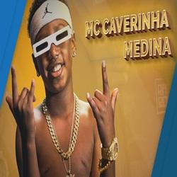 Medina – MC Caverinha download grátis