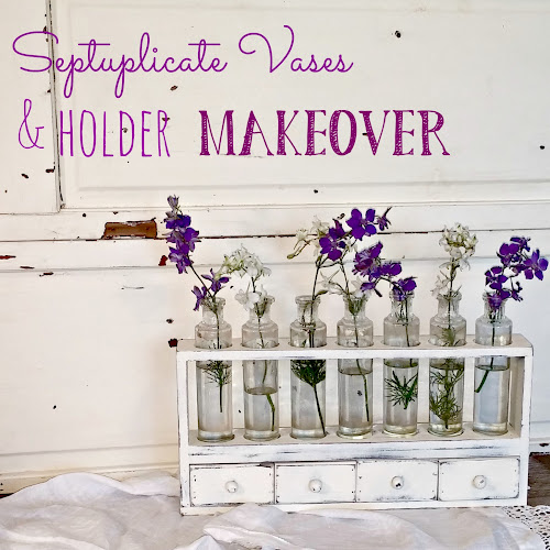 Septuplicate Vases & Holder Makeover