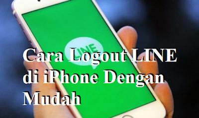 Cara Logout LINE di iPhone Dengan Mudah