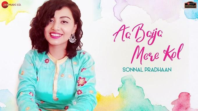 Aa Baija Mere Kol Soniyaa Lyrics by Sonnal Pradhaan (2020)