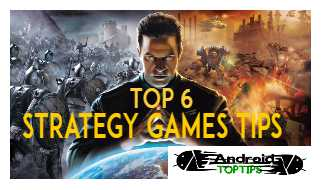 Top 6 Strategy Games Tips