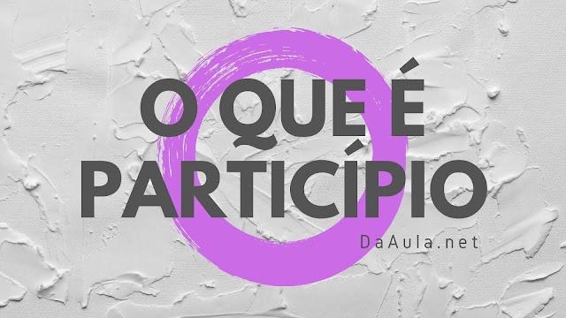 Língua Portuguesa: O que é Particípio