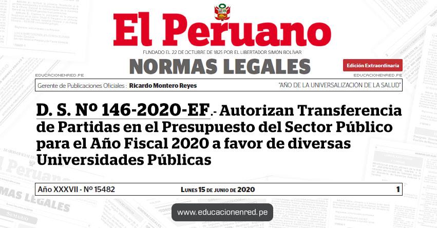 D. S. Nº 146-2020-EF.- Autorizan Transferencia de Partidas en el Presupuesto del Sector Público para el Año Fiscal 2020 a favor de diversas Universidades Públicas