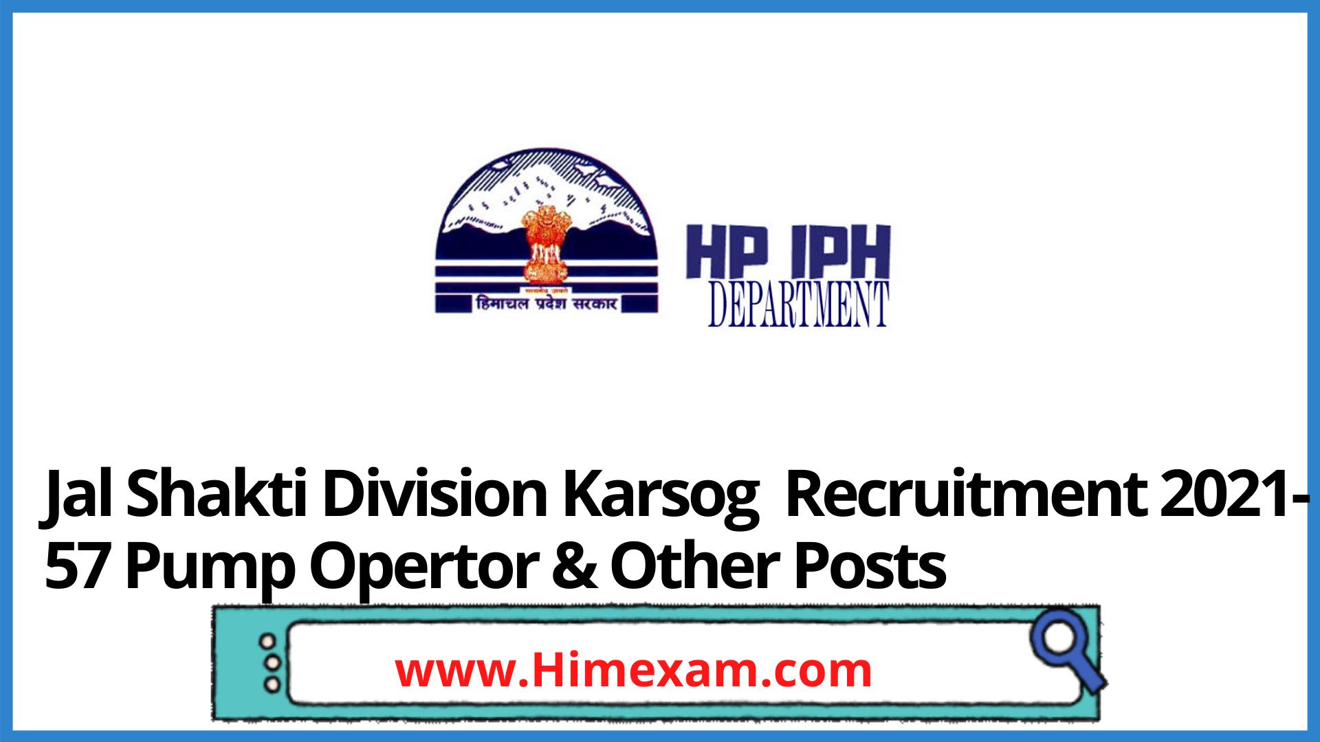 Jal Shakti Division Karsog  Recruitment 2021-57 Pump Opertor & Other Posts