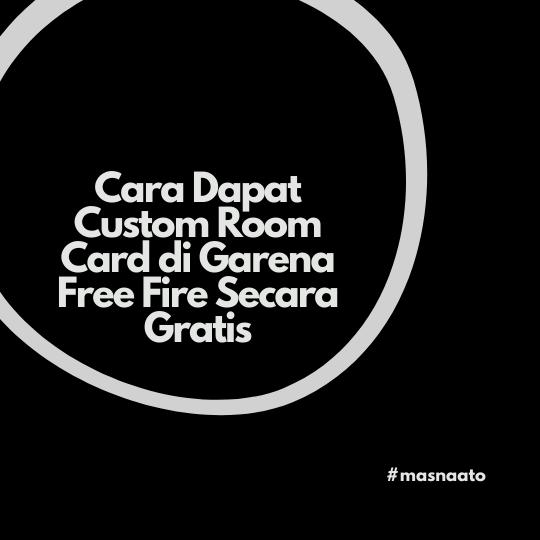 Cara Dapat Custom Room Card di Garena Free Fire Secara Gratis