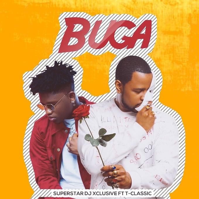 DJ Xclusive – Buga ft. T-Classic