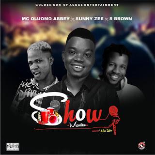 MC OLUOMO ABBEY X SUNNY ZEE X S BROWN  -- SHOW MASTER