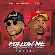 Guccimaneeko – Follow Me Ft. Olamide