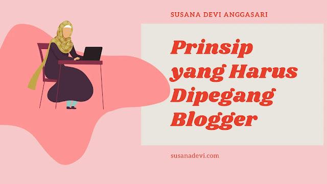 prinsip yang harus dipegang blogger