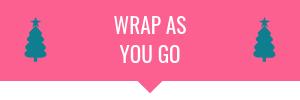 Wrap as you go