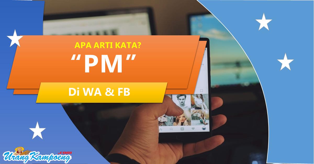 "Istilah ""PM"" Pada WhatsApp dan Facebook"