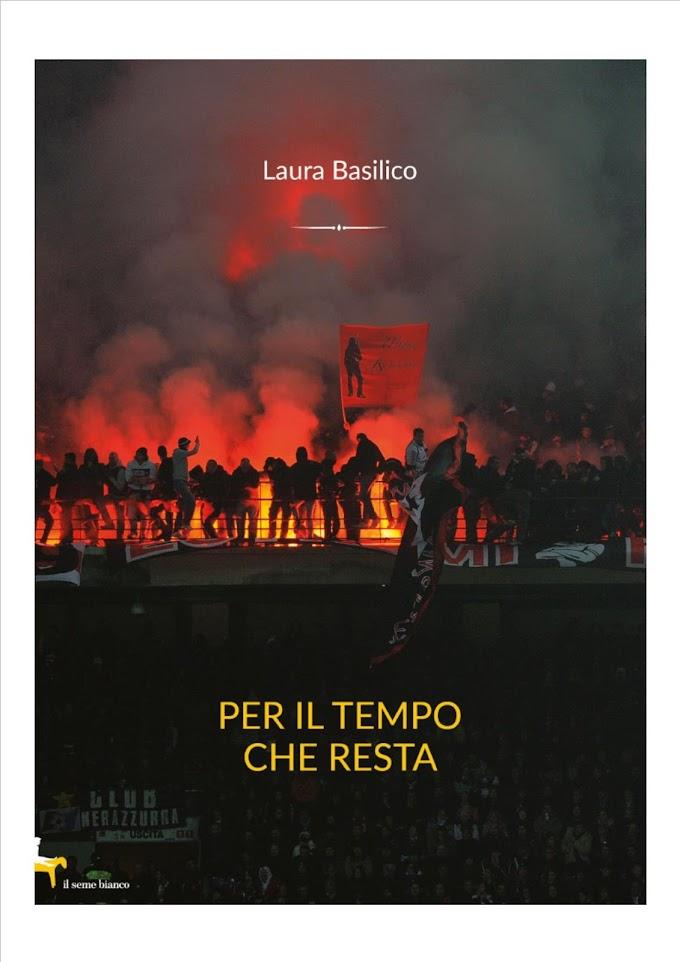 'Per il tempo che resta', il romanzo di Laura Basilico