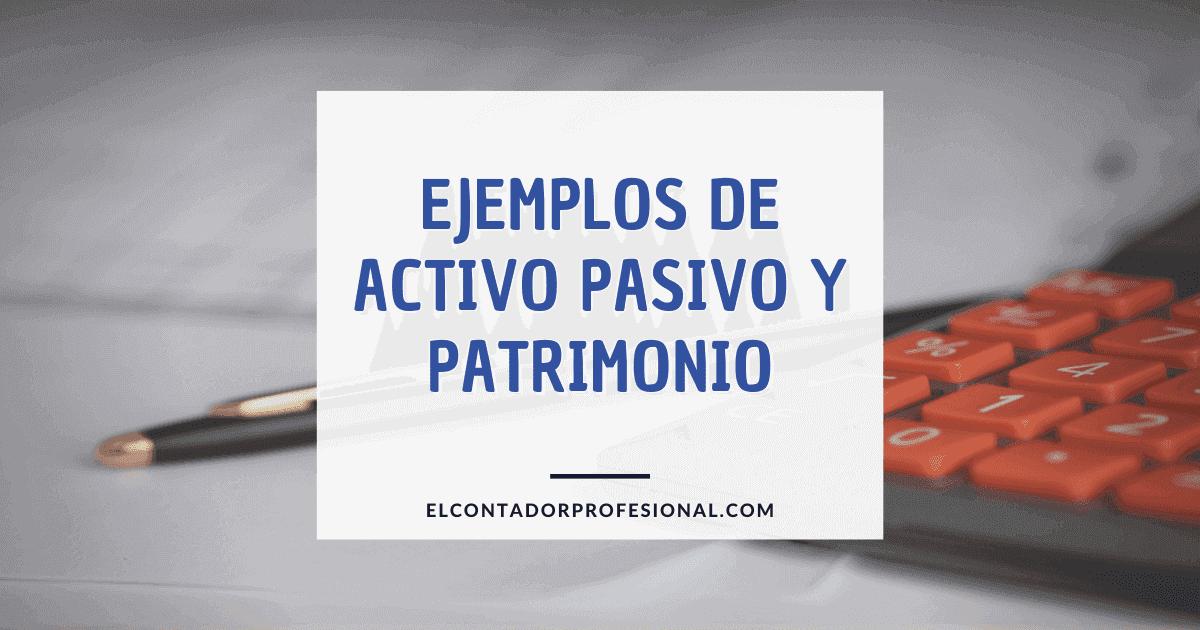 ejemplos de activo pasivo y patrimonio