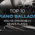 Top 10 Piano Ballads You've (Probably) Never Played