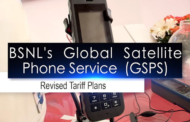 BSNL revised tariff plans for Satellite Phone Service for customers all over India, GSPS Prepaid Remote Area Plans (RAP-1 & RAP-2) withdrawn