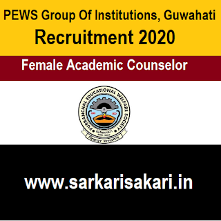 PEWS Group Of Institutions, Guwahati Recruitment 2020 -Apply For Female Academic Counselor Post