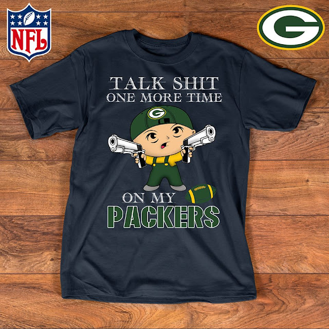 Talk Shit One More Time On My Green Bay Packers Shirt