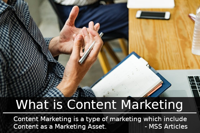 Content Marketing is a type of marketing which include Content as a Marketing Asses - MSS Articles