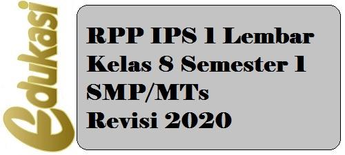 RPP IPS 1 Lembar Kelas 8 Semester 1 SMP/MTs Revisi 2020
