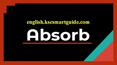 """The Word """"absorb"""" in Example Sentences"""