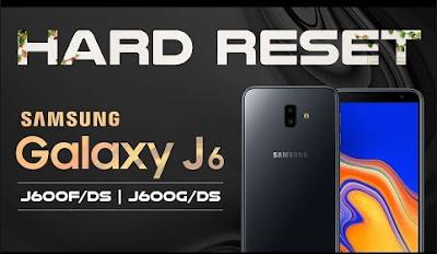 Cara Hard Reset Samsung Galaxy J6 Plus / Factory Reset Samsung Galaxy J6 Plus 2018