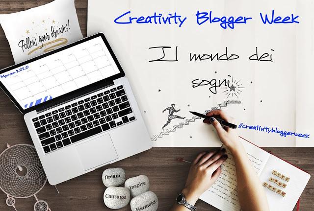 #CreativityBloggerWeek   Il mondo dei sogni