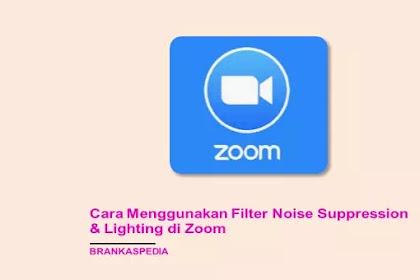 Cara Menggunakan Filter Noise Suppression dan Lighting di Zoom