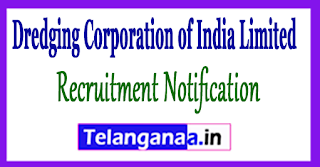 Dredging Corporation of India Limited Recruitment Notification 2017