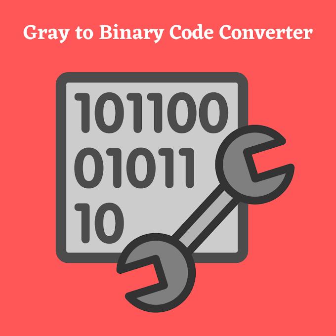 Gray to Binary Code Converter
