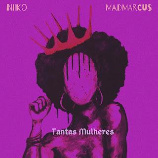 Niiko  MadMarcus - Tantas Mulheres ( 2020 ) [DOWNLOAD]