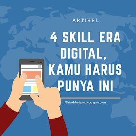 Empat Skill Era Digital, Kamu Harus Punya Ini