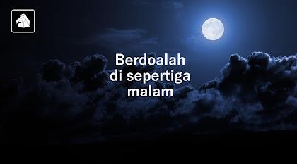 Hadits Allah mengabulkan doa bagi siapa yang berdoa di sepertiga malam