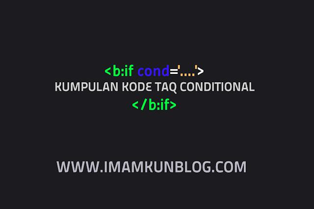 Kumpulan Kode Taq Conditional Blogger Lengkap