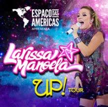 Agenda Shows Larissa Manoela Up!Tour 2017 Outubro São Paulo Curitiba